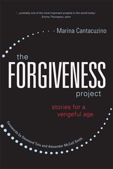 Image for <B>Forgiveness Project, The </B><I> Stories for a Vengeful Age</I>