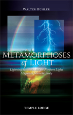 Image for <B>Metamorphoses of Light </B><I> Lightning, Rainbows and the Northern Lights - A Spiritual-Scientific Study</I>