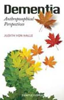 Image for <B>Dementia: Anthroposophical Perspectives </B><I> </I>