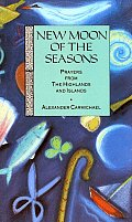 Image for <B>New Moon of the Seasons </B><I> Prayers from the Highlands and Islands.</I>