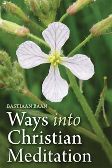 Image for <B>Ways into Christian Meditation </B><I> </I>
