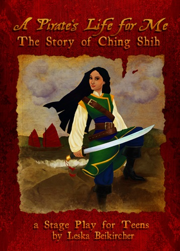Image for <B>Pirate's Life for Me, A </B><I> The Story of Ching Shih; A Stage Play for Teens</I>