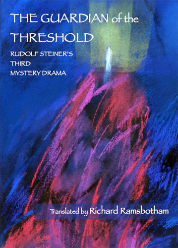 Image for <B>Guardian of the Threshold, The </B><I> Third Mystery Drama <br>Rudolf Steiner's Third Mystery Drama</I>