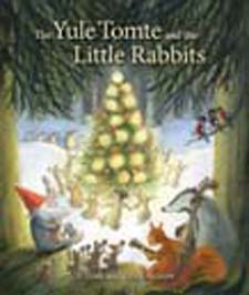 Image for <B>Yule Tomte and the Little Rabbits </B><I> </I>
