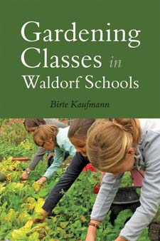 Image for <B>Gardening Classes in Waldorf Schools </B><I> </I>