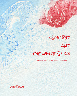 Image for <B>King Red and the White Snow </B><I> </I>