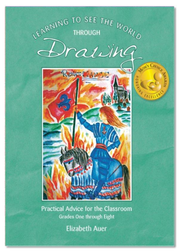 Image for <B>Learning to See the World through Drawing </B><I> Practical Advice for the Classroom  <br>Grades One through Eight</I>