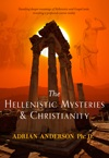 Image for <B>The Hellenistic Mysteries & Christianity </B><I> </I>