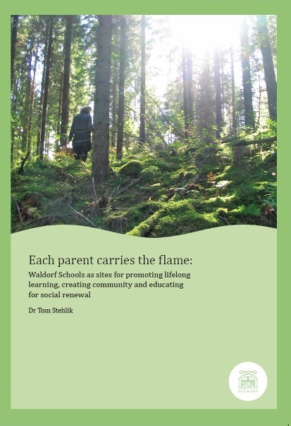 Image for <B>Each Parent Carries the Flame </B><I> Waldorf schools as sites for promoting lifelong learning, creating community and educating for social renewal</I>