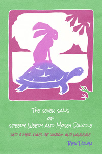 Image for <B>Seven Saws of Speedy Weedy and Mosey Dawde </B><I> and other tales of wisdom and nonsense.</I>
