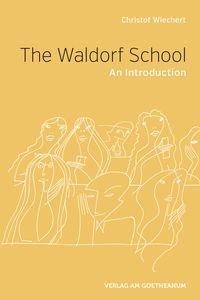 Image for <B>The Waldorf School </B><I> An Introduction</I>