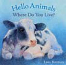 Image for <B>Hello Animals, Where Do You Live? </B><I> </I>