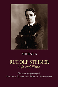 Image for <B>Rudolf Steiner, Life and Work; 1900-1914 </B><I> Volume 3: Spiritual Science and Spiritual Community</I>