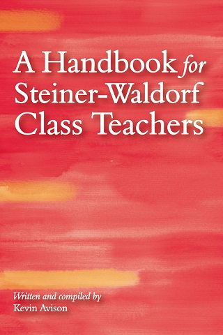 Image for <B>Handbook for Steiner-Waldorf Class Teachers, A </B><I> 3rd edtition</I>