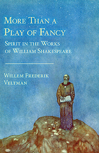 Image for <B>More than a Play of Fancy </B><I> Spirit in the Works of William Shakespeare</I>