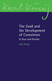 Image for <B>Grail and the Development of Conscience, The </B><I> St. Paul and Parsifal</I>