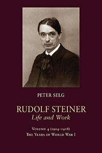 Image for <B>Rudolf Steiner, Life and Work; 1914-1918 </B><I> Volume 4: The Years of World War I</I>