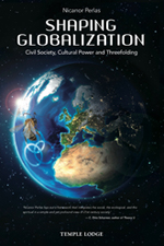Image for <B>Shaping Globalization: </B><I> Civil Society, Cultural Power and Threefolding</I>