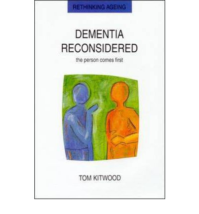 Image for <B>Dementia Reconsidered </B><I> the person comes first</I>