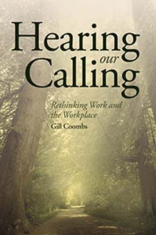 Image for <B>Hearing our Calling </B><I> Rethinking Work and the Workplace</I>