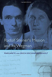 Image for <B>Rudolf Steiner's Mission and Ita Wegman </B><I> </I>
