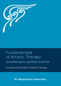 Image for <B>Fundamentals of Artistic Therapy Founded upon Spiritual Science </B><I> The Nature and Task of Painting Therapy</I>