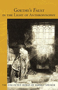Image for <B>Goethe's Faust in the Light of Anthroposophy </B><I> Spiritual-Scientific Commentaries on Goethe's Faust, vol. 2 (CW 273)</I>