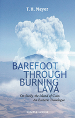 Image for <B>Barefoot through the Burning Lava </B><I> On Sicily, the Island of Cain – An Esoteric Travelogue</I>