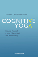 Image for <B>Cognitive Yoga </B><I> Making Yourself a New Etheric Body and Individuality</I>