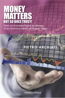 Image for <B>Money Matters - But So Does Trust! </B><I> From an Economy based on Money to an Economy based on Human Value</I>