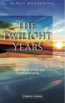 Image for <B>Twilight Years, The </B><I> Thoughts on Old Age, Death and Dying</I>