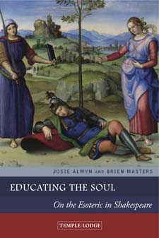 Image for <B>Educating the Soul </B><I> On the Esoteric in Shakespeare</I>