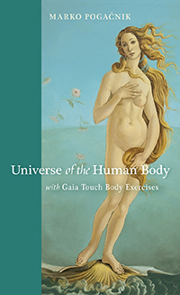 Image for <B>Universe of the Human Body </B><I>  <br>With Gaia Touch Body Exercises</I>