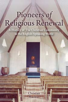 Image for <B>Pioneers of Religious Renewal </B><I> A History of the Christian Community <br>A History of The Christian Community in the English-Speaking World <br>   <br>A History of The Christian Community in the English-Speaking World <br>  A History of The Christian Community in the English-Speaking World</I>