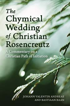 Image for <B>Chymical Wedding of Christian Rosenkreutz </B><I> A Commentary on a Christian Path of Initiation</I>