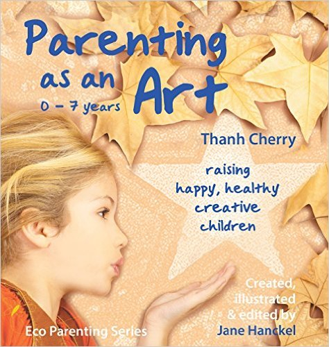 Image for <B>Parenting as an Art </B><I> Raising happy, healthy, creative children</I>