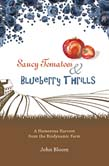 Image for <B>Saucy Tomatoes and Blueberry Thrills </B><I> A  Humorous Harvest from the Biodynamic Farm</I>