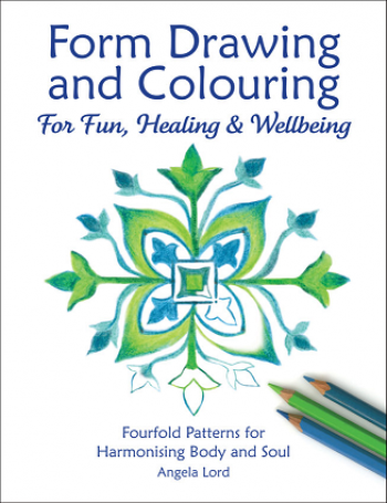 Image for <B>Form Drawing and Colouring for Fun, Healing and Wellbeing </B><I> Fourfold Patterns  for Harmonising Body and Soul</I>