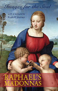 Image for <B>Raphael's Madonnas </B><I> Images for the Soul</I>