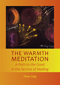 Image for <B>Warmth Meditation, The </B><I> A Path to the Good in the Service of Healing</I>