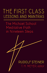 Image for <B>First Class Lessons and Mantras </B><I> The Michael School Meditative Path in Nineteen Steps</I>