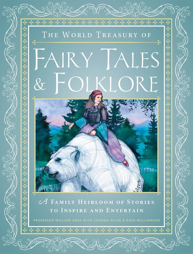 <B>World Treasury of Fairy Tales & Folklore </B><I> A Family Heirloom of Stories to Inspire and Entertain</I>