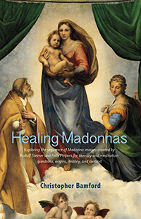 Image for <B>Healing Madonnas </B><I> Exploring the Sequence of Madonna Images Created by Rudolf Steiner and Felix Peipers for Use in Therapy and Meditation</I>