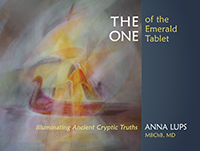Image for <B>THE ONE of the Emerald Tablet </B><I> Illuminating Ancient Cryptic Truths</I>