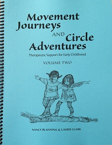 Image for <B>Movement Journeys and Circle Adventures Volume 2 </B><I> Therapeutic Support for Early Childhood</I>