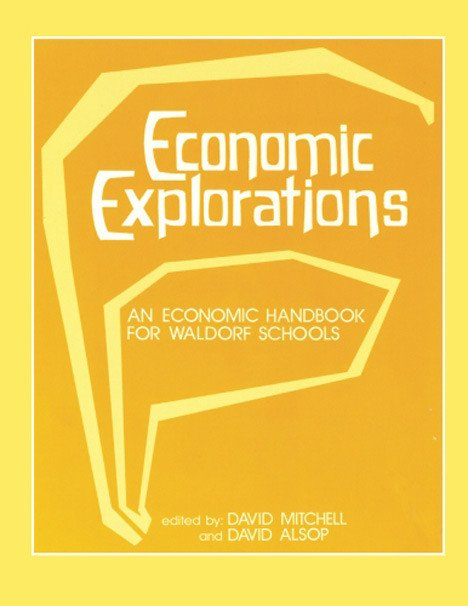 Image for <B>Economic Explorations </B><I> An Economic Handbook for Waldorf Schools</I>