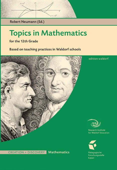 Image for <B>Topics in Mathematics for the 12th Grade </B><I> based n teaching practices in Waldorf Schools</I>