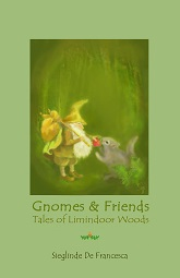 Image for <B>Gnomes & Friends </B><I> Book 2 -Tales of Limindoor Woods</I>