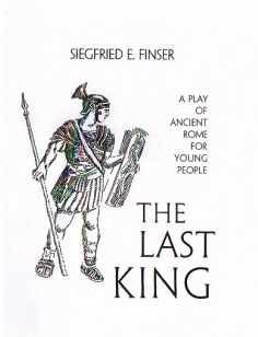 Image for <B>Last King, The </B><I> A Play of Ancient Rome for Young People</I>