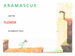 Image for <B>Aramascus and the Flower </B><I> </I>